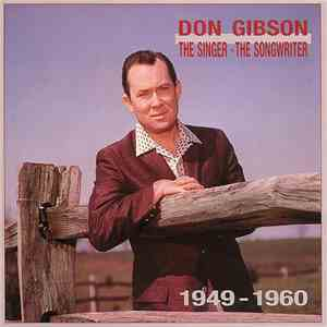 Don Gibson - The Singer - The Songwriter 1949-1960 download