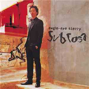 Eagle-Eye Cherry - Sub Rosa download