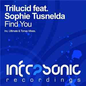 Trilucid Feat. Sophie Tusnelda - Find You download